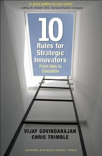 Ten Rules for Strategic Innovators: From Idea to Execution pdf