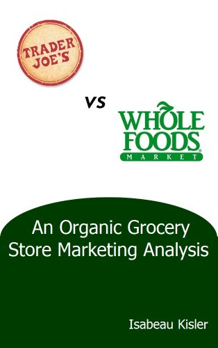 trader-joes-versus-whole-foods-market-an-organic-grocery-store-marketing-analysis