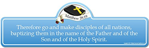 Matthew 28:19 Bible Verse Sign | Therefore go and Make Disciples of All Nations, Baptizing Them in The Name of The Father and of The Son and of The Holy Spirit.