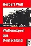 img - for Waffenexport aus Deutschland: Gescha fte mit dem fernen Tod (Rororo aktuell) (German Edition) book / textbook / text book
