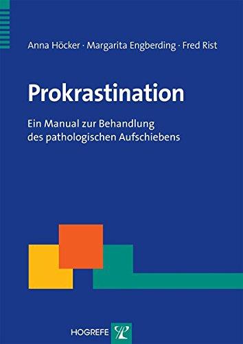 Prokrastination: Ein Manual zur Behandlung des pathologischen Aufschiebens (Therapeutische Praxis)