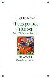 Deux peuples en ton sein - juifs et chrétiens au Moyen Age
