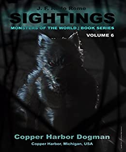 Sightings: Copper Harbor Dogman by [Rome, J. F. Rodo]