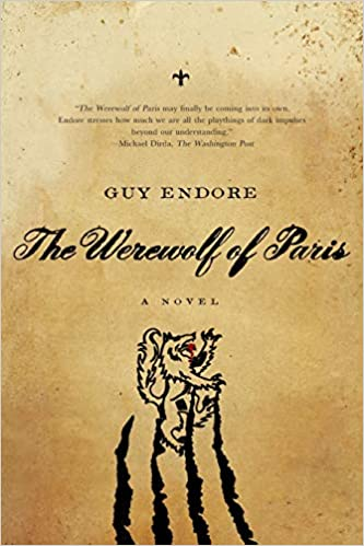 Werewolf of Paris: A Novel: Amazon.co.uk: Guy Endore: 9781605984575: Books