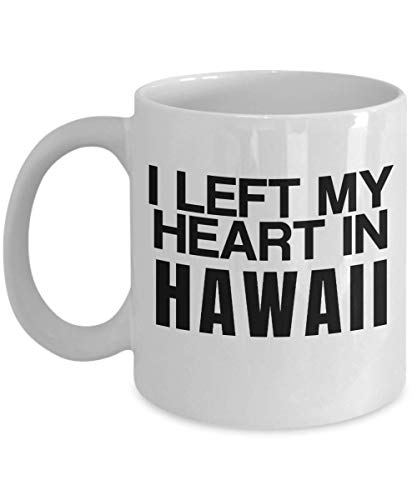 I left my heart in Hawaii Loving the Place Culture Islands Holiday Visit Tourist Spot Coffee Mug Gift Ideas Souvenir Cafe Tea Cup 25/29 J (Best Tourist Island In Hawaii)