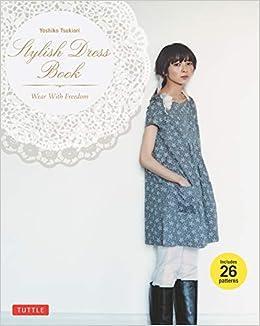 4fac858b3a8 Stylish Dress Book  Wear with Freedom  Amazon.co.uk  Yoshiko Tsukiori   9780804843157  Books