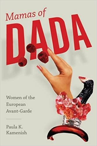 Mamas of Dada: Women of the European Avant-Garde