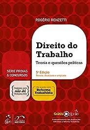 Série Provas & Concursos - Direito do Trabalho - Teoria e questões prát