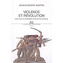 Violence et Révolution: Essai sur la naissance mythe national