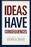 img - for Ideas Have Consequences: Expanded Edition book / textbook / text book
