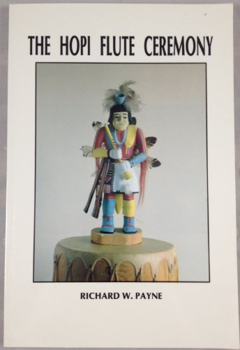 The Hopi Flute Ceremony with Observations By Reverend Heinrich R. Voth