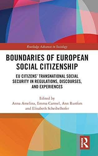 Boundaries of European Social Citizenship: EU Citizens Transnational Social Security in Regulations, Discourses and Experiences (Routledge Advances in Sociology)