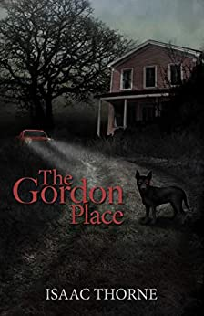 The Gordon Place by [Thorne, Isaac]