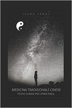 Libros Ebook Descargar Medicina Tradizionale Cinese: Teorie Di Base Per I Primi Passi Formato PDF Kindle