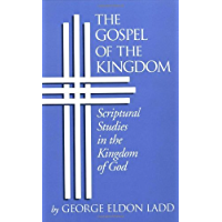 Gospel of the Kingdom: Scriptural Studies in the Kingdom of God (English Edition)