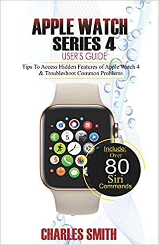Amazon com: Apple Watch Series 4 User's Guide: Tips to