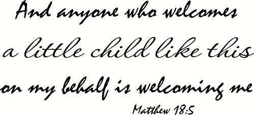 Matthew 18:5 Wall Art, And Anyone Who Welcomes a Little Child Like This on My Behalf Is Welcoming Me, Creation Vinyls