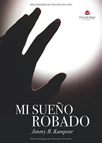 ¡¡MI SUEÑO ROBADO!! (Spanish Edition) [JIMMY . B.] (Tapa Blanda)