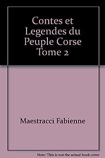 Contes et légendes du peuple corse. Volume II, Maestracci, Fabienne