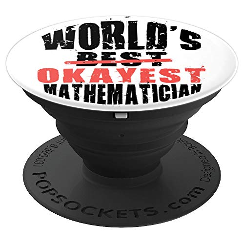 World's Best Okayest Mathematician ACY037a PopSockets Grip and Stand for Phones and Tablets