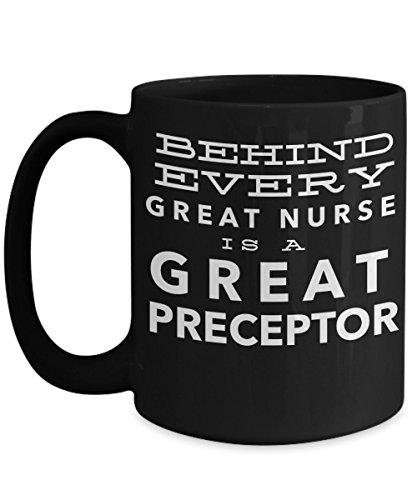 Nurse Preceptor Mug, Behind Every Great Nurse is a Great Preceptor, Nursing Educator's 15 oz Black Ceramic Coffee Mug, Nursing Gifts