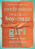 img - for [(Confessions of a Boy-Crazy Girl: On Her Journey from Neediness to Freedom )] [Author: Paula Hendricks] [Sep-2013] book / textbook / text book