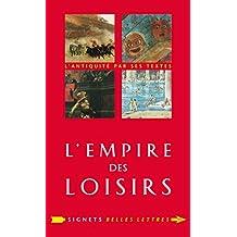 L'Empire des loisirs: L'otium des Romains (Signets Belles Lettres t. 15) (French Edition)