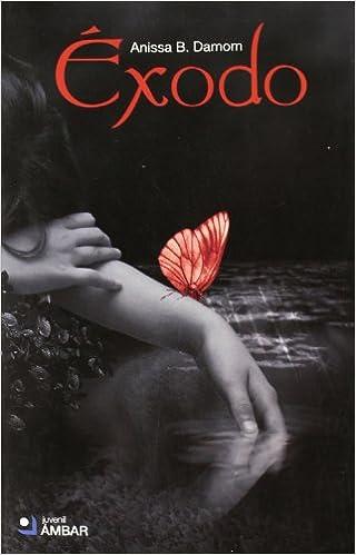 Exodo (Juvenil (ambar)): Amazon.es: Damom, Anissa B.: Libros