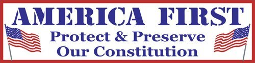 America First  Protect And Preserve Our Constitution  Bumper Sticker