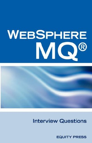 IBM (R) Mq Series (R) and Websphere Mq (R) Interview Questions, Answers, and Explanations: Unofficial Mq Series (R) Certification Review