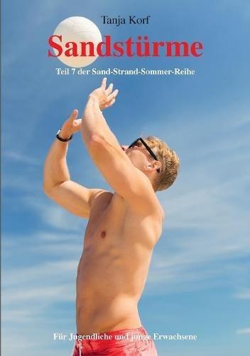 Sandstürme: Teil 7 der Sand-Strand-Sommer-Reihe