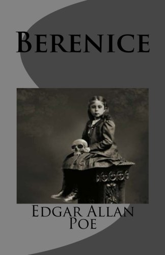 Berenice (Spanish Edition) [Edgar Allan Poe] (Tapa Blanda)