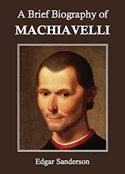 a biography of machiavelli Visit amazoncom's niccolò machiavelli page and shop for all niccolò machiavelli books check out pictures, bibliography, and biography of niccolò machiavelli.