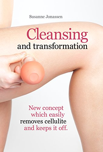 Cleansing and transformation: New concept which easily removes cellulite and keeps it off