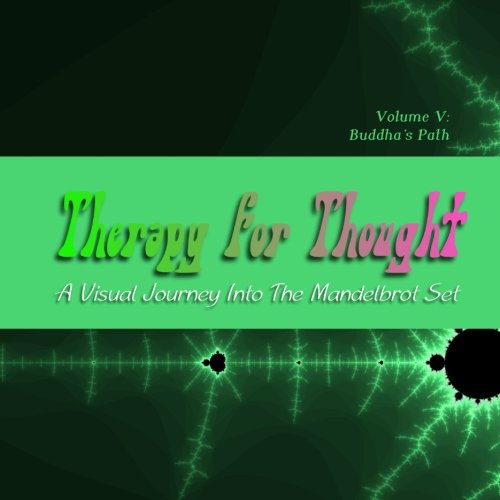- Therapy for Thought: A Visual Journey into the Mandelbrot Set (Buddha's Path)