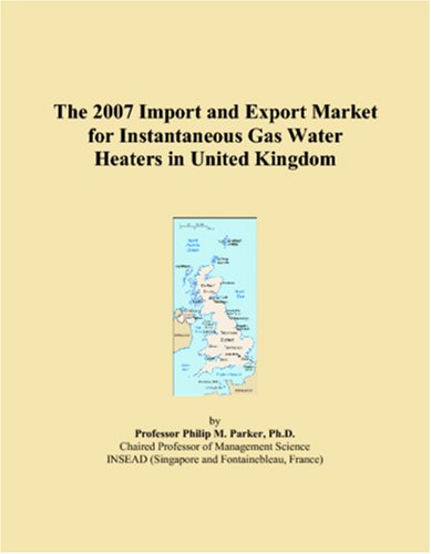 The 2007 Import and Export Market for Instantaneous Gas Water Heaters in United (Instantaneous Gas Water Heaters)