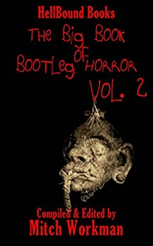 The Big Book of Bootleg Horror: Volume 2 by [Workman, Mitch, Timothy McGivney]