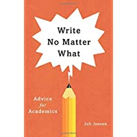 Write No Matter What: Advice for Academics