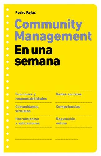 Descargar Libro Community Management En Una Semana Pedro Rojas
