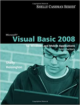 Microsoft Visual Basic 2008: Introductory Concepts and Techniques (Available Titles Skills Assessment Manager (SAM) - Office 2010)