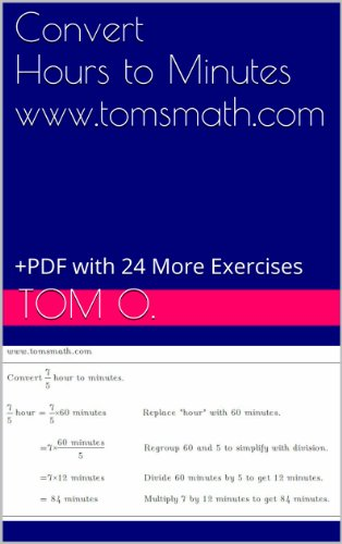 Convert Hours to Minutes www.tomsmath.com: +PDF with 24 More Exercises (English Edition)