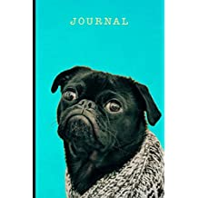 Journal: Black Pug Puppy Dog wearing a sweater | 128 College Ruled Pages: 6 x 9 in Blank Lined Journal with Soft Matte Cover | Notebook, Diary, Composition Notebook for boys, girls, kids, school, students, homeschool and teachers