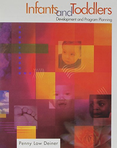 Infants and Toddlers : Development and Program Planning