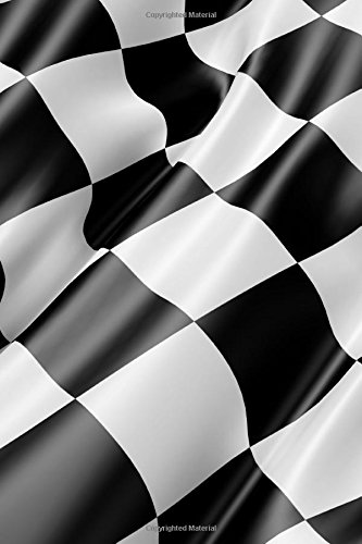 "Download Checkered Racing Flag Notebook, Ruled: Black and White Checkered Racing Flag Notebook (Journal, Log Book, Diary, Composition Book) (6 x 9"" Medium, Ruled) (Objects 'n Things) (Volume 7) pdf epub"