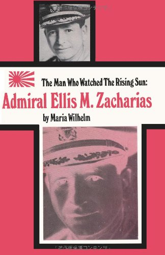 The Man Who Watched the Rising Sun The Story of Admiral Ellis M. Zacharias PDF