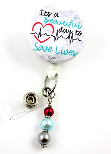 It's a Beautiful Day to Save Lives - Nurse Badge Reel - Retractable ID Badge Holder - Nurse Badge - Badge Clip - Badge Reels - Pediatric - RN - Name Badge Holder-Mylar