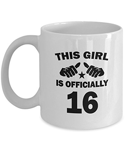 This Girl Is Officially 16 Years Old Coffee Mug - Birthday Gag Gifts for Women Sister Daughter Girlfriend - Amazing Gift Tea Cup White 11 Ounce Ceramic