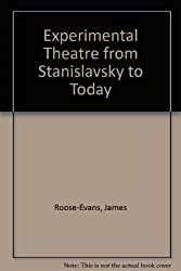 Experimental Theatre from Stanislavsky to Today