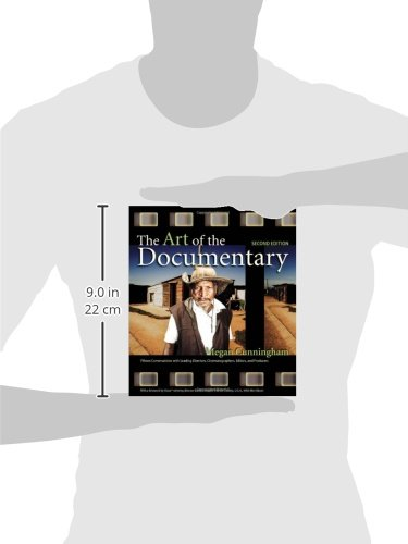 The Art of the Documentary: Fifteen Conversations with Leading Directors, Cinematographers, Editors, and Producers (2nd Edition) (Digital Video & Audio Editing Courses)