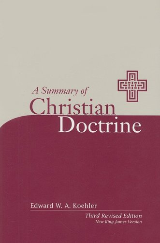 A Summary of Christian Doctrine: A Popular Presentation of the Teachings of the Bible; New King James Edition
